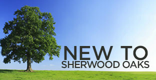 New to Sherwood Oaks