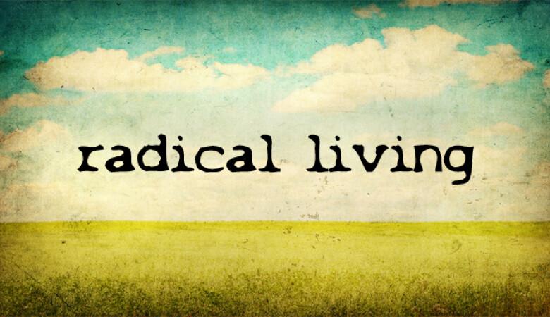 Radical Living