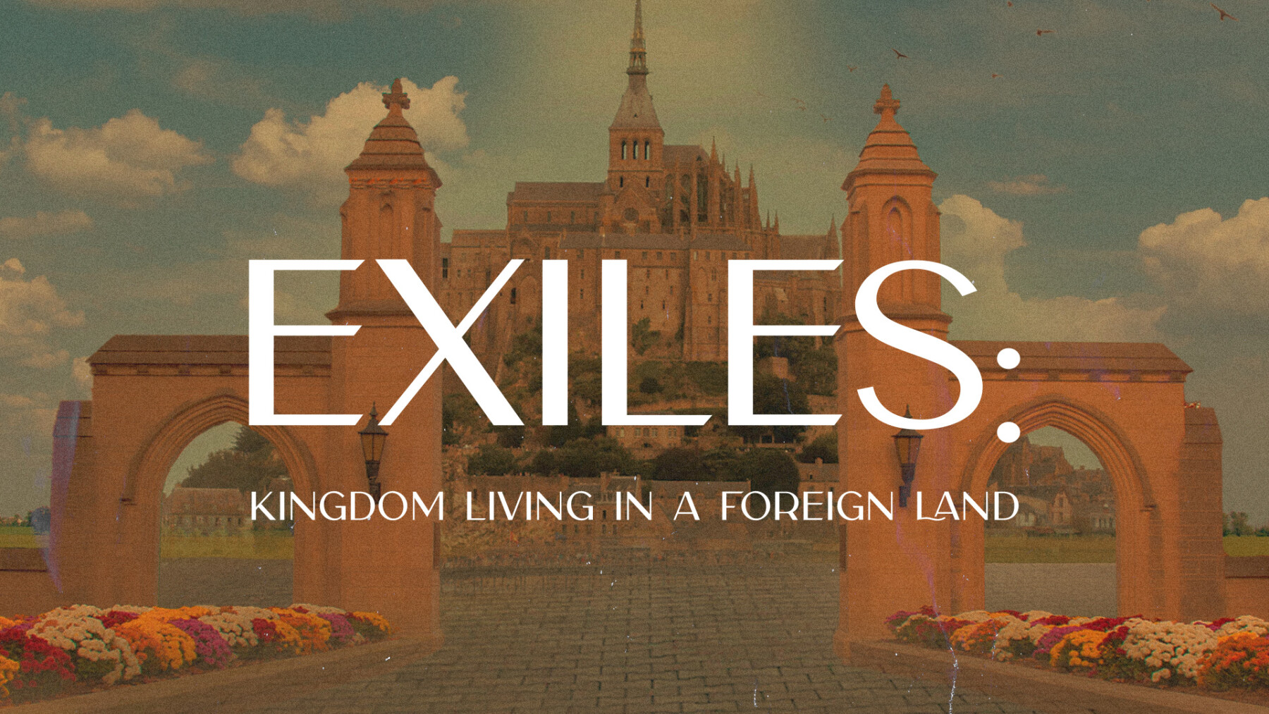 Exiles: Kingdom Living In A Foreign Land