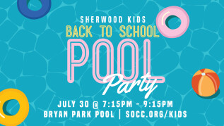 7:15pm - Sherwood Kids Back to School Pool Party - Bryan Park