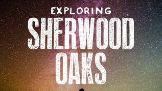 Exploring Sherwood Oaks